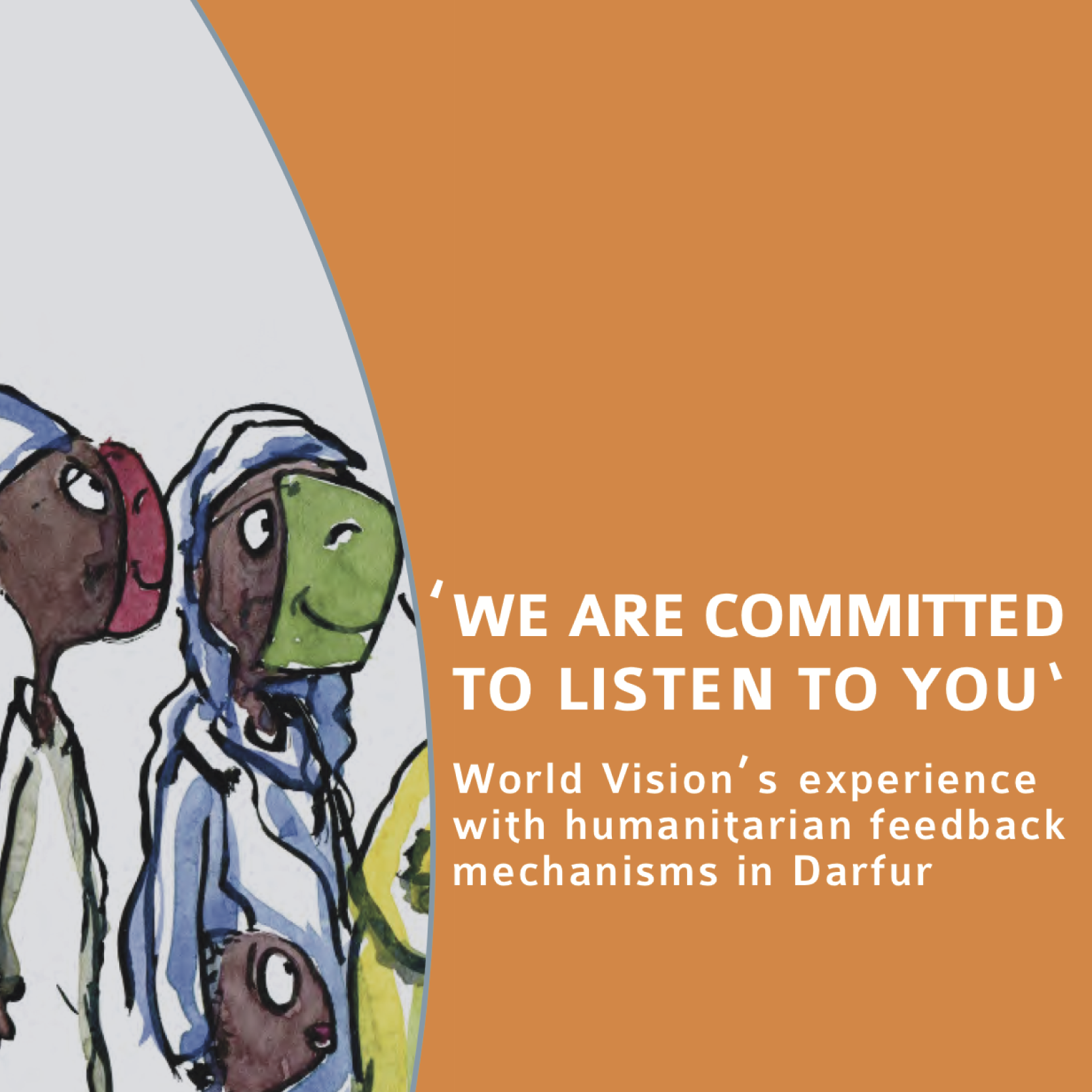 'We are committed to Listen to you': World Vision's Experience with Humanitarian Feedback Mechanisms in Darfur